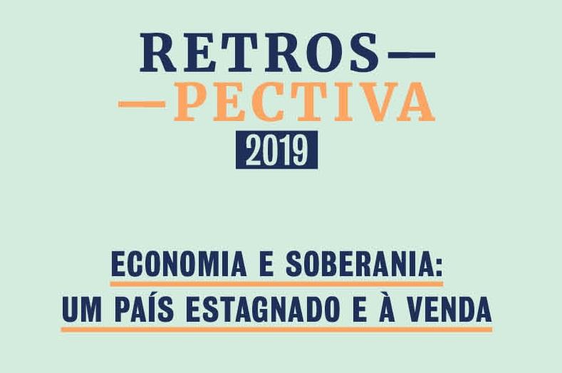 Retrospectiva 2019 | Brasil à venda: estagnação econômica, desemprego e precarização