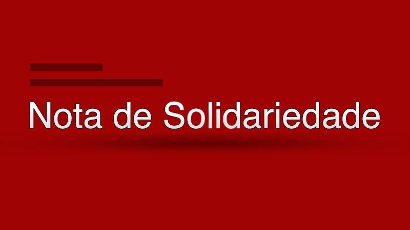 NOTA DE SOLIDARIEDADE!